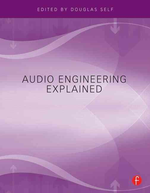 Audio Engineering Explained By Self, Douglas (EDT)