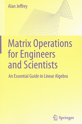 Matrix Operations for Engineers and Scientists By Jeffrey, Alan